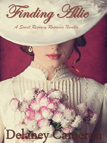 Finding Allie: A Sweet Regency Novella by Delaney Cameron ebook deal