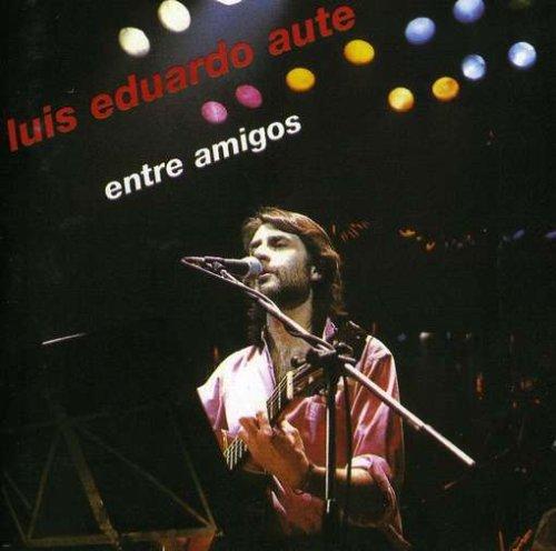 Luis Eduardo Aute - Entre Amigos - Zortam Music