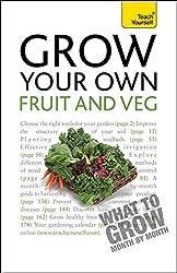 Grow Your Own Fruit and Veg- Teach Yourself