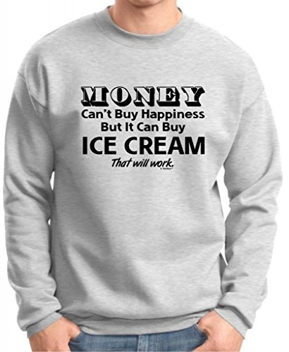 Money Can'T Buy Happiness But It Can Buy Ice Cream Premium Crewneck Sweatshirt Large Ash