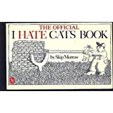 The Official I Hate Cats Book