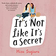 It's Not Like It's a Secret Audiobook by Misa Sugiura Narrated by Emily Woo Zeller