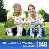 iSweat Fitness Music Vol. 149: The Classics Workout (126 BPM for Running, Walking, Elliptical, Treadmill, Fitness)