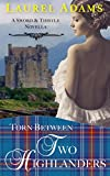Torn Between Two Highlanders (Sword and Thistle Book 2)