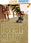 Locals Only: Skateboarding in Califor...