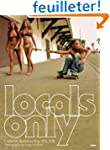 Locals Only: California Skateboarding...