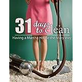 31 Days to Clean - Having a Martha House the Mary Way ~ Sarah Mae