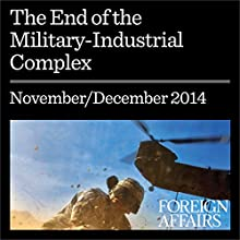 The End of the Military-Industrial Complex (Foreign Affairs): How the Pentagon Is Adapting to Globalization (       UNABRIDGED) by William J. Lynn Narrated by Kevin Stillwell