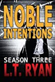 Noble Intentions: Season Three