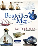 Bouteilles  la Mer : Tradition du bateau en bouteille