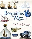 echange, troc Max Truchi - Bouteilles à la Mer : Tradition du bateau en bouteille