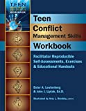 Teen Conflict Management Workbook (Teen Mental Health and Life Skills Workbooks)