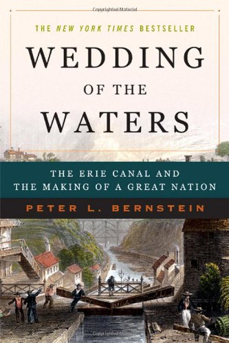 Wedding of the Waters: The Erie Canal and the Making of a...