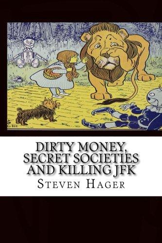 Dirty Money, Secret Societies and Killing JFK