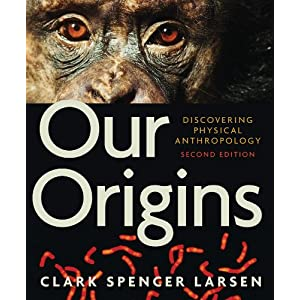 Discovering Physical Anthropology - Clark Spencer Larsen