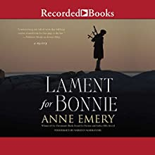 Lament for Bonnie Audiobook by Anne Emery Narrated by Tandy Cronyn, Morgan Hallett, Erin Moon, Luis Moreno, Gaham Rowat