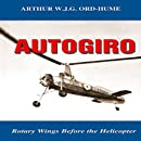 Autogiro: Rotary Wings Before the Helicopter