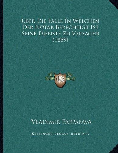 Uber Die Falle in Welchen Der Notar Berechtigt Ist Seine Dienste Zu Versagen (1889)