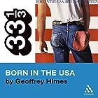 Bruce Springsteen's Born in the USA (33 1/3 Series) Hörbuch von Geoffrey Himes Gesprochen von: L. J. Ganser