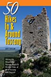 img - for Explorer's Guide 50 Hikes In & Around Tuscany: Hiking the Mountains, Forests, Coast & Historic Sites of Wild Tuscany & Beyond (Explorer's 50 Hikes) book / textbook / text book