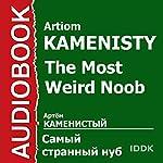 The Most Weird Noob [Russian Edition] | Artiom Kamenisty