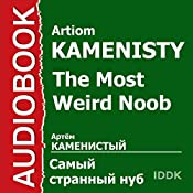 The Most Weird Noob [Russian Edition] | Atriom Kamenisty