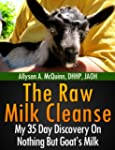 The Raw Milk Cleanse: My 35 Day Disco...