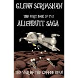 The War of the Coffee Bean. (Alienbutt Saga)by Glenn Scrimshaw