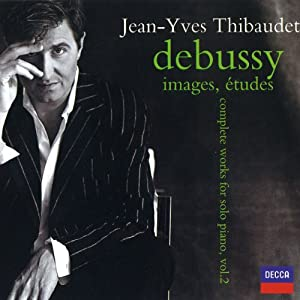 Jean-Yves Thibaudet - Debussy · images, études ~ complete works for piano, vol. 2