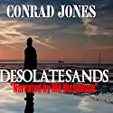 Desolate Sands: Detective Alec Ramsay, Book 5 Audiobook by Conrad Jones Narrated by Mil Nicholson