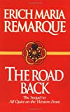 The Road Back: A Novel (0449912469) by Remarque, Erich Maria