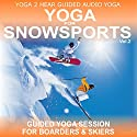 Yoga for Snow Sports, Vol. 2: Yoga Class and Guide Book (       UNABRIDGED) by Sue Fuller Narrated by Sue Fuller
