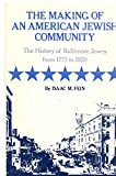 img - for Isaac M. Fein's The History of Baltimore Jewry from 1773-1920 - The Making of An American Jewish Community book / textbook / text book