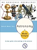 img - for Astronomy Made Simple (Made Simple (Broadway Books)) by Marvel Ph.D., Kevin B. (2005) Paperback book / textbook / text book