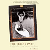 The Tricky Part: A Boy's Story of Sexual Trespass, A Man's Journey to Forgiveness | [Martin Moran]