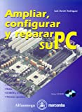 img - for Ampliar, Configurar y Reparar su PC (Spanish Edition) book / textbook / text book