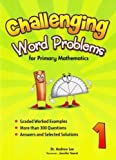 Challenging Word Problems for Primary Mathematics, Level 1