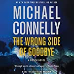 The Wrong Side of Goodbye: A Harry Bosch Novel, Book 19 | Michael Connelly