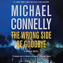The Wrong Side of Goodbye: A Harry Bosch Novel, Book 19 Audiobook by Michael Connelly Narrated by Titus Welliver