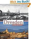 Dresden fr�her und heute