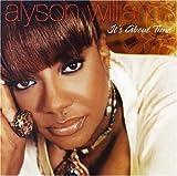 echange, troc Alyson Williams - It's About Time