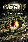 Merlin, tome 6 : Le Dragon d'Avalon par Barron