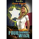 Four Cowboys & A Witch ~ Cheryl Dragon