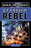 Starship: Rebel by Mike Resnick