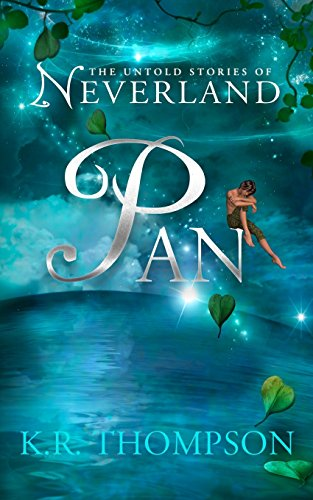 Pan: The Untold Stories of Neverland: Volume 1