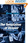 The Temptation of Despair: Tales of t...