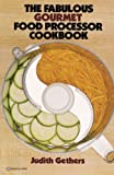 The Fabulous Gourmet Food Processor Cookbook