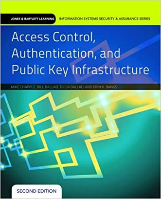 Access Control, Authentication, And Public Key Infrastructure (Jones & Bartlett Learning Information Systems Security) written by Mike Chapple