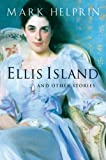 Ellis Island and Other Stories (0156030608) by Helprin, Mark