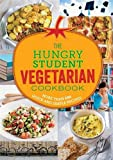 Spruce Spruce The Hungry Student Vegetarian Cookbook: More Than 200 Quick and Simple Recipes (The Hungry Cookbooks)